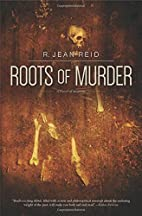 Roots of Murder: A Novel of Suspense by R.…