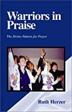 Warriors in Praise by Ruth Herzer
