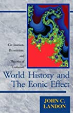 World History and the Eonic Effect by John…