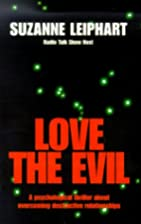 Love The Evil by Suzanne Leiphart