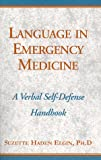 Elgin, Suzette Haden: Language In Emergency Medicine