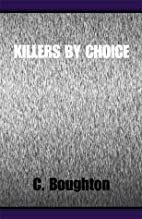 Killers By Choice by C. Boughton