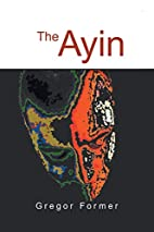 The Ayin by Gregor Former