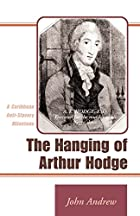 The Hanging of Arthur Hodge: A Caribbean…