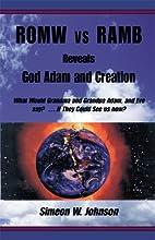 ROMW vs RAMB Reveals God, Adam and Creation…