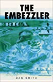 Smith, Dan: The Embezzler