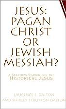 Jesus: Pagan Christ or Jewish Messiah? by…