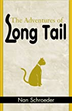 The Adventures of Long Tail by Nan Schroeder