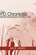 The PD Chronicles : Blatant Confessions of A…