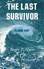 The Last Survivor by Roger Myers