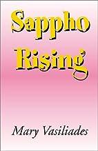 Sappho Rising by Mary Vasililades