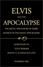 Elvis and the Apocalypse by Steve Werner