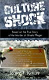 Ross R. Koepp: Culture Shock: Based on the True Story of the Murder of Gisela Pfleger