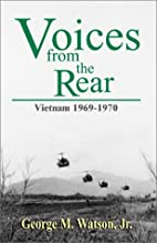 Voices from the Rear: Vietnam, 1969-1970 by…
