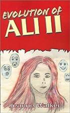 Evolution of Ali II by Jeanneclaire Walker