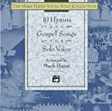 Hayes: The Mark Hayes Vocal Solo Collection -- 10 Hymns & Gospel Songs for Solo Voice