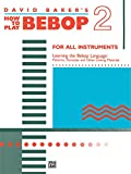 David Baker: How to Play Bebop - Volume 2
