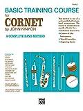 Kinyon, John: John Kinyon's Basic Training Course, Bk 1: Cornet (John Kinyon's Band Course)