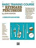 Kinyon, John: John Kinyon's Basic Training Course, Bk 1: Keyboard Percussion (John Kinyon's Band Course)