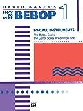 David Baker: How to Play Bebop - Volume 1