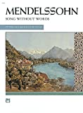 Felix Mendelssohn: Songs without Words (Complete) (Alfred Masterwork Edition)