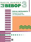 David Baker: How to Play Bebop - Volume 3