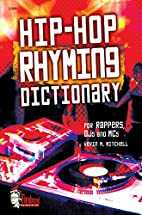 Hip-Hop Rhyming Dictionary by Kevin Mitchell