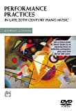 Gordon, Stewart: Performance Practices in Late 20th Century Piano Music (Alfred Masterwork Edition)