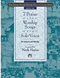 Hayes: The Mark Hayes Vocal Solo Collection -- 7 Praise and Worship Songs for Solo Voice