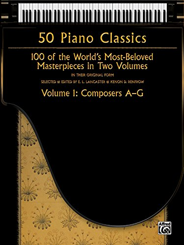 50-piano-classics-composers-a-g-vol-1-100-of-the-worlds-most-beloved-masterpieces-in-two-volumes