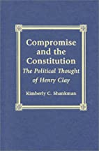Compromise and the Constitution by Kimberly…