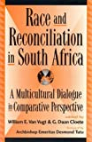 Van Vugt, William E.: Race and Reconciliation in South Africa: A Multicultural Dialogue in Comparative Perspective
