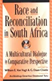 Cloete, G. Daan: Race and Reconciliation in South Africa: A Multicultural Dialogue in Comparative Perspective