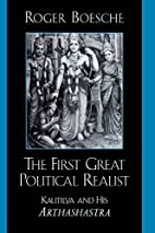 The First Great Political Realist: Kautilya…