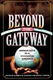 Gozdziak, Elzbieta M.: Beyond The Gateway: Immigrants In A Changing America