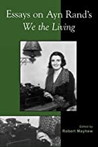 Essays on Ayn Rand's We the Living by Robert…