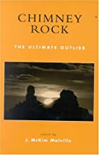 Chimney Rock: The Ultimate Outlier by J.…