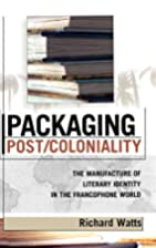 Packaging Post/Coloniality: The Manufacture…