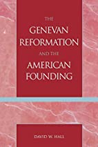 The Genevan Reformation and the American…
