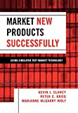 Kevin J. Clancy: Market New Products Successfully: Using Simulated Test Market Technology