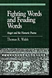 Walsh, Thomas R.: Fighting Words and Feuding Words: Anger and the Homeric Poems (Greek Studies: Interdisciplinary Approaches)