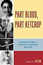 Part Blood, Part Ketchup: Coming of Age in…