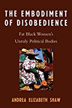The Embodiment of Disobedience: Fat Black…
