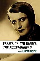 Essays on Ayn Rand's The Fountainhead by…