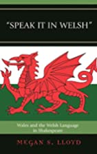Speak It in Welsh: Wales and the Welsh…