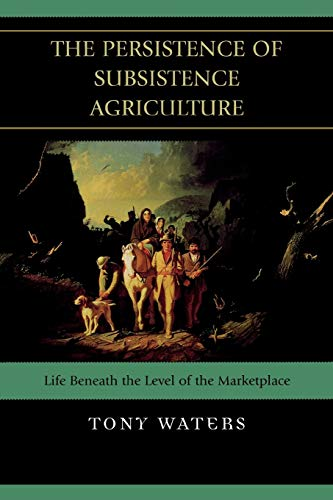 the-persistence-of-subsistence-agriculture-life-beneath-the-level-of-the-marketplace
