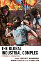 The Global Industrial Complex: Systems of…