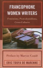 Francophone Women Writers: Feminisms,…