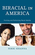 Biracial in America: Forming and Performing…