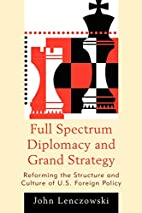 Full Spectrum Diplomacy and Grand Strategy:…